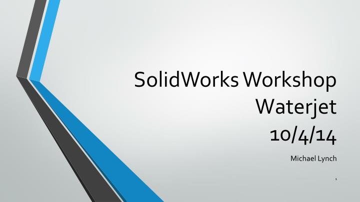Solidworks workshop waterjet 10 4 14