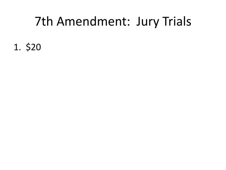 7th Amendment:  Jury Trials