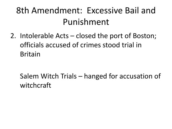 8th Amendment:  Excessive Bail and Punishment