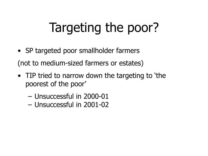Targeting the poor?