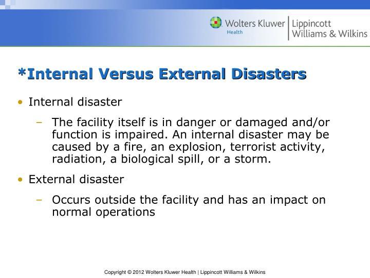 *Internal Versus External Disasters