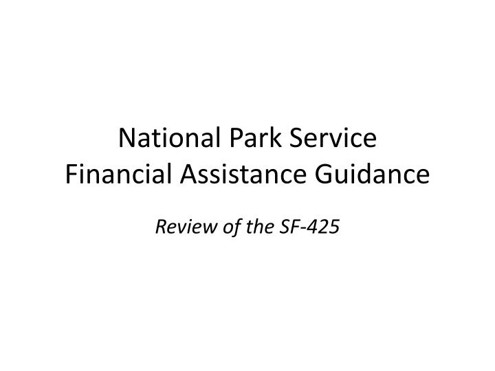 national park service financial assistance guidance