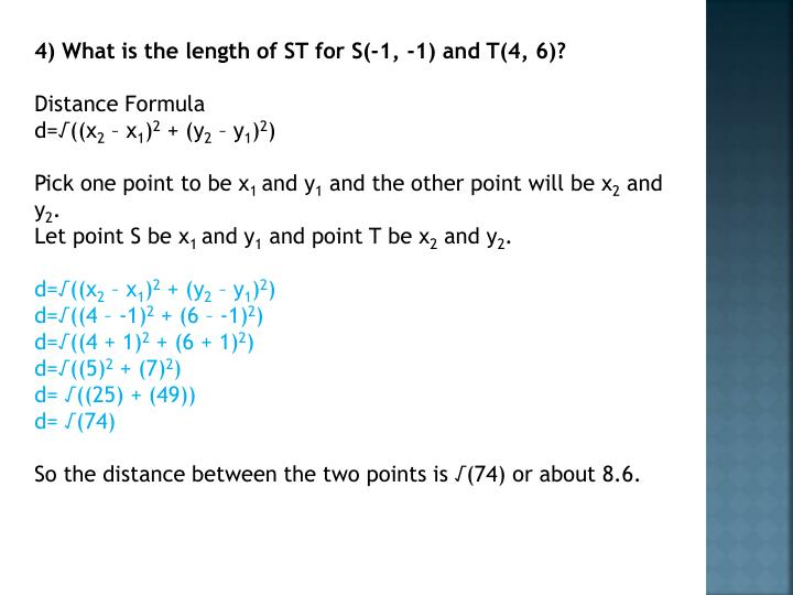 4) What is the length of ST for S(-1, -1) and T(4, 6)?