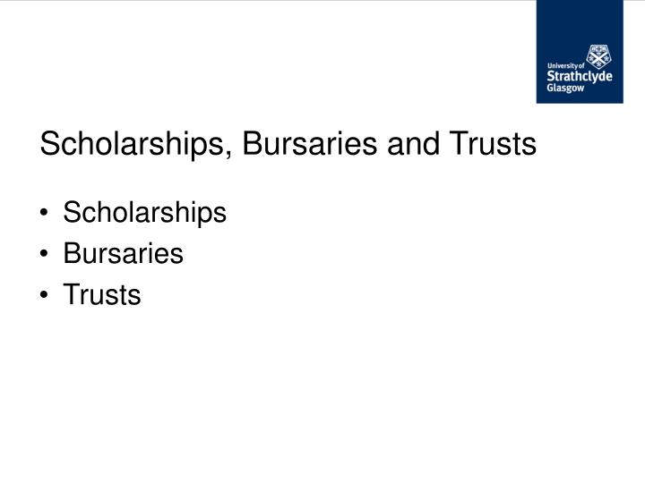 Scholarships, Bursaries and Trusts
