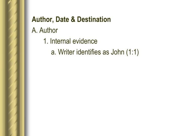 Author, Date & Destination