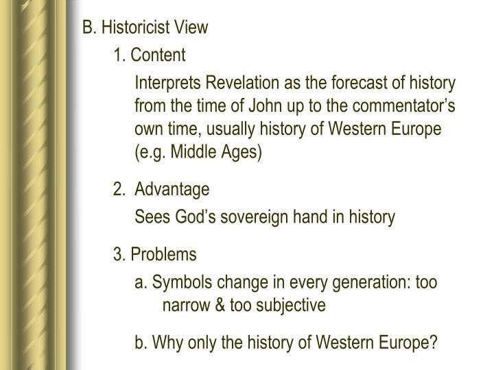 B. Historicist View