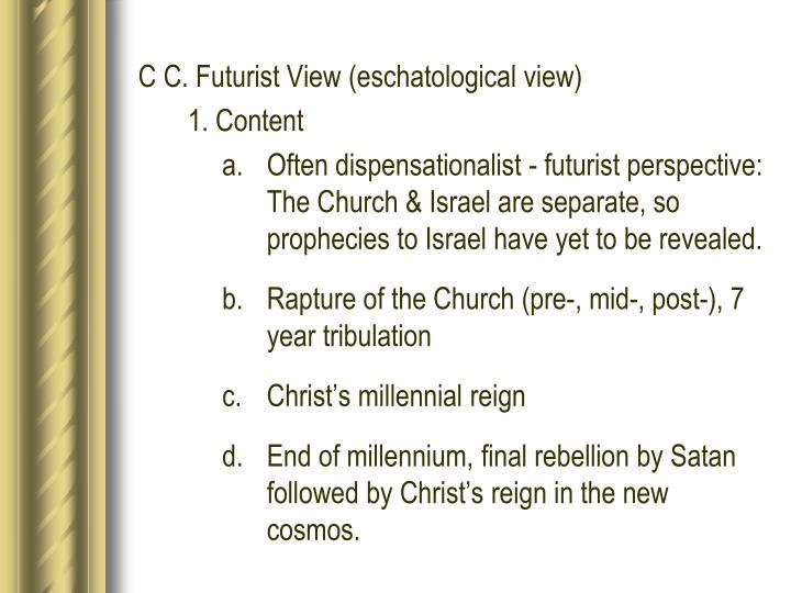 C C. Futurist View (eschatological view)