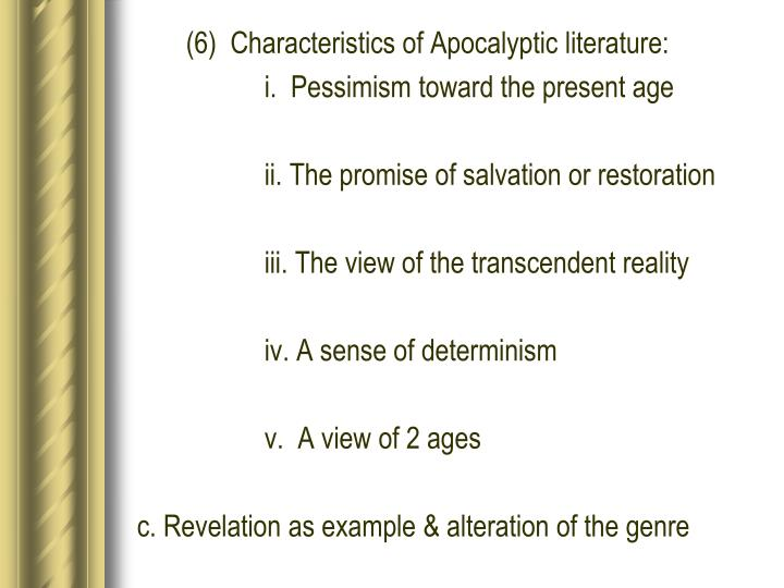 (6)  Characteristics of Apocalyptic literature: