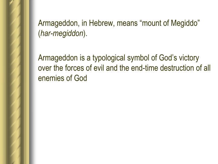 """Armageddon, in Hebrew, means """"mount of Megiddo"""" ("""