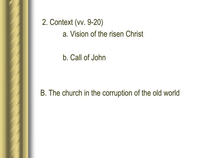 2. Context (vv. 9-20)