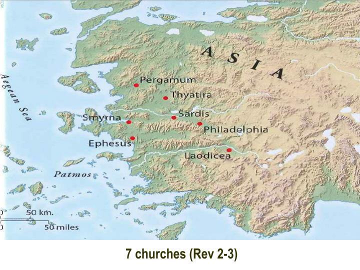 7 churches (Rev 2-3)
