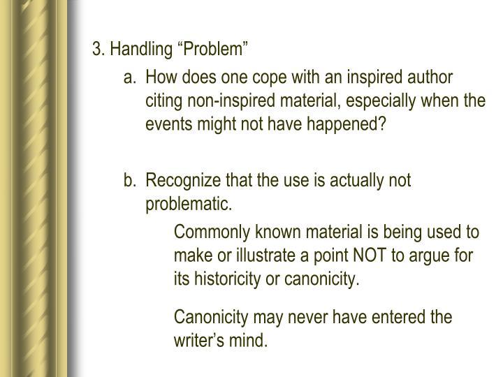 "3. Handling ""Problem"""