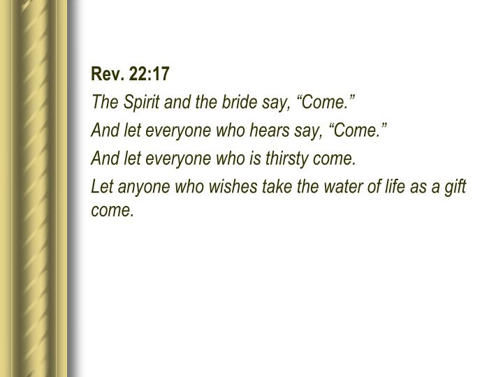 Rev. 22:17