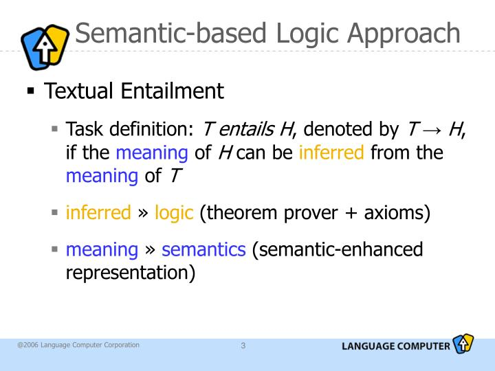 Semantic based logic approach