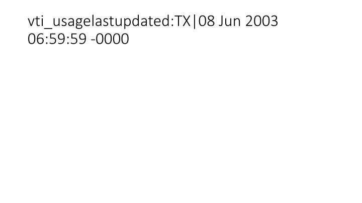 vti_usagelastupdated:TX|08 Jun 2003 06:59:59 -0000