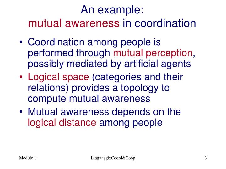 An example mutual awareness in coordination