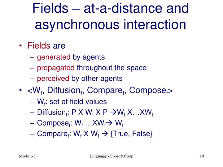 Fields – at-a-distance and asynchronous interaction