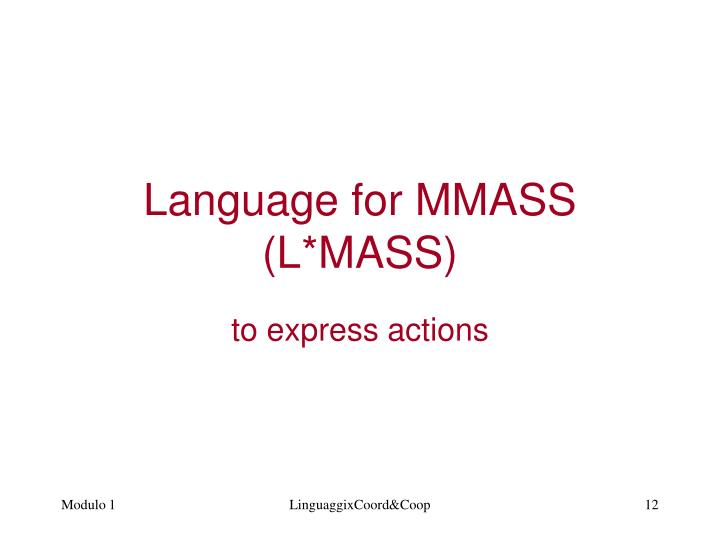 Language for MMASS