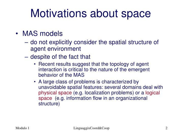 Motivations about space