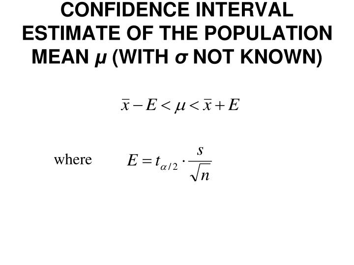 CONFIDENCE INTERVAL ESTIMATE OF THE POPULATION MEAN