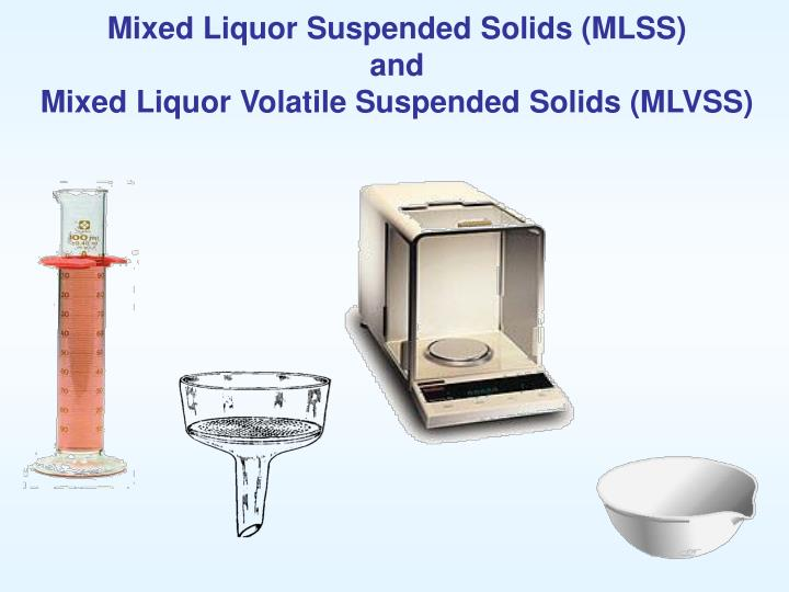 Mixed Liquor Suspended Solids (MLSS)