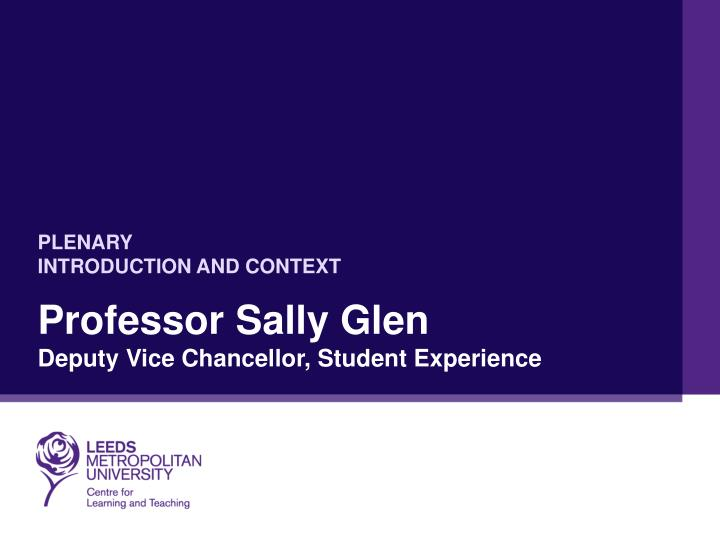 Professor sally glen deputy vice chancellor student experience