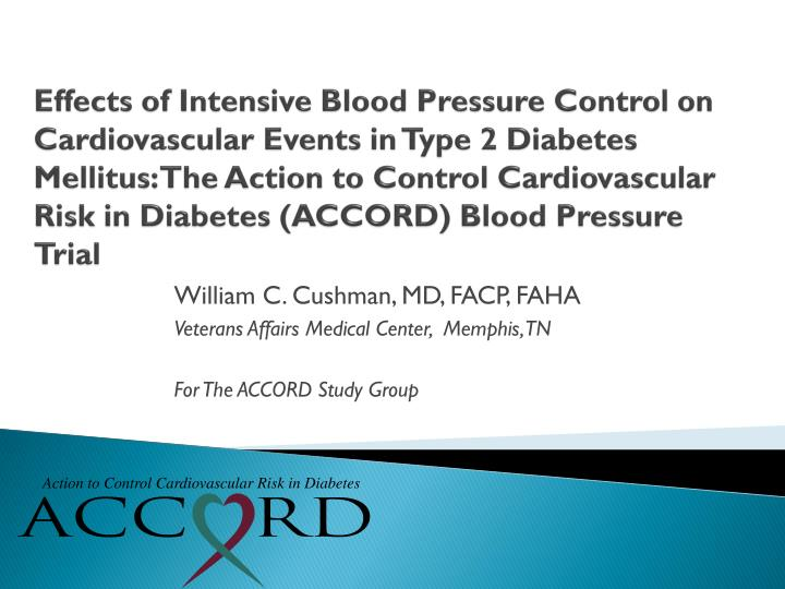 Effects of Intensive Blood Pressure Control on Cardiovascular Events in Type 2 Diabetes Mellitus: The Action to Control Cardiovascular Risk in Diabetes (ACCORD) Blood Pressure Trial