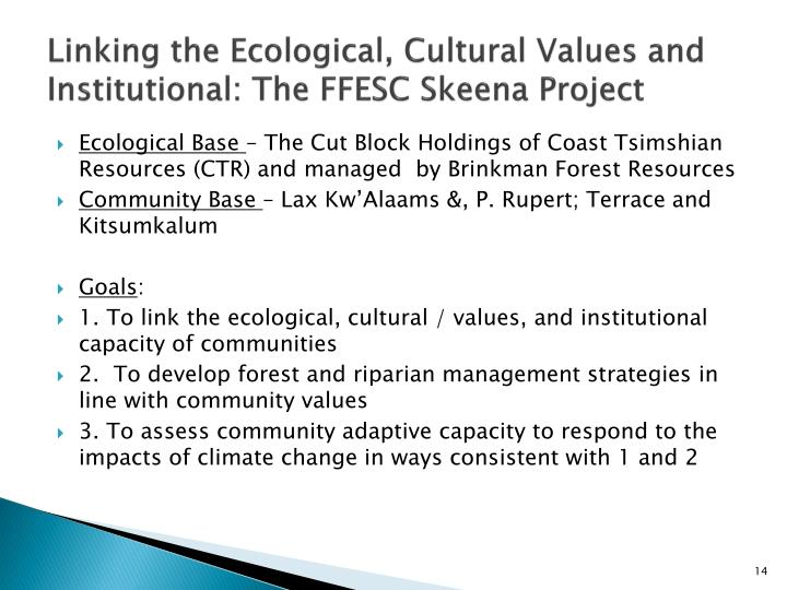 Linking the Ecological, Cultural Values and Institutional: The FFESC Skeena Project