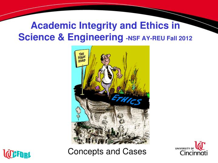Academic integrity and ethics in science engineering nsf ay reu fall 2012