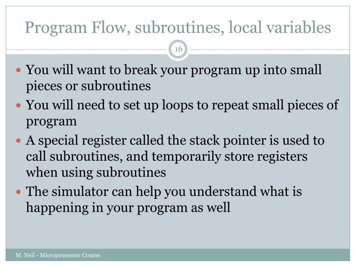 Program Flow, subroutines, local variables