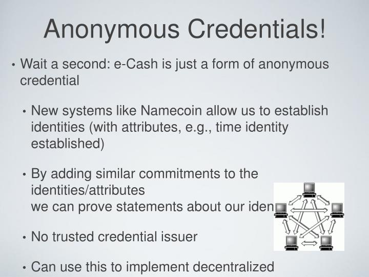 Anonymous Credentials!