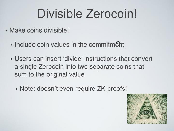 Divisible Zerocoin!