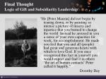 final thought logic of gift and subsidiarity leadership
