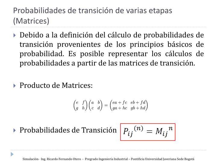 Probabilidades de transición de varias etapas (Matrices)