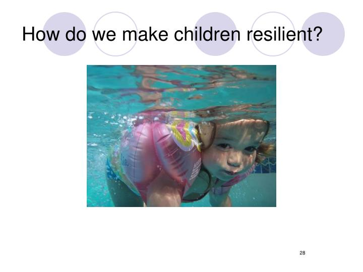 How do we make children resilient?