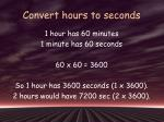 convert hours to seconds