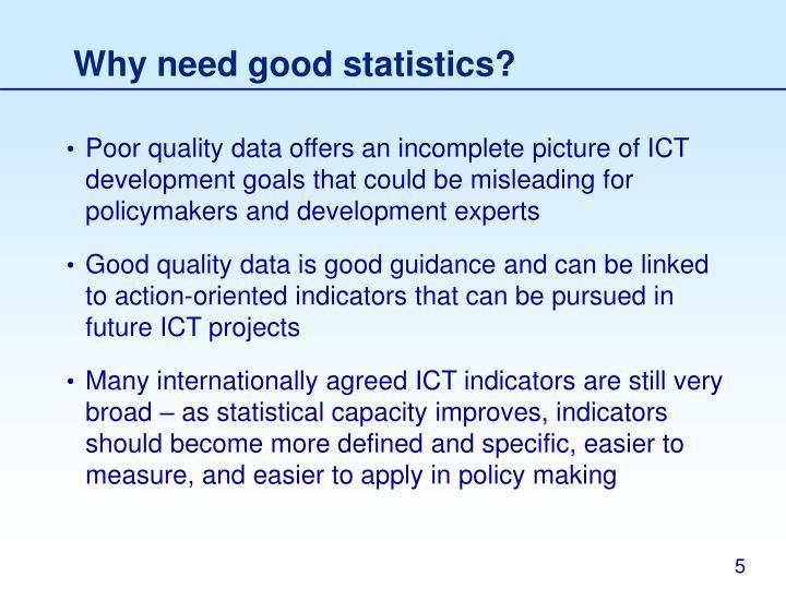 Why need good statistics?