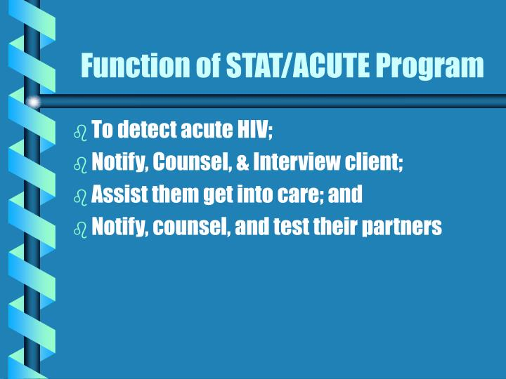 Function of STAT/ACUTE Program