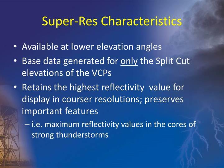 Super-Res Characteristics