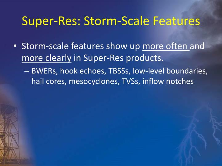 Super-Res: Storm-Scale Features