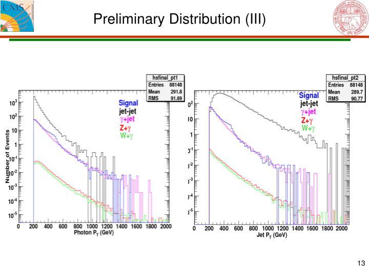 Preliminary Distribution (III)