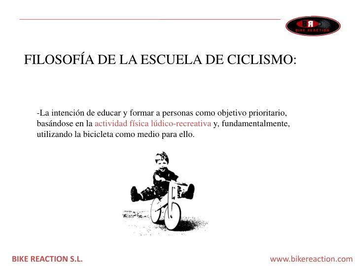 FILOSOFÍA DE LA ESCUELA DE CICLISMO: