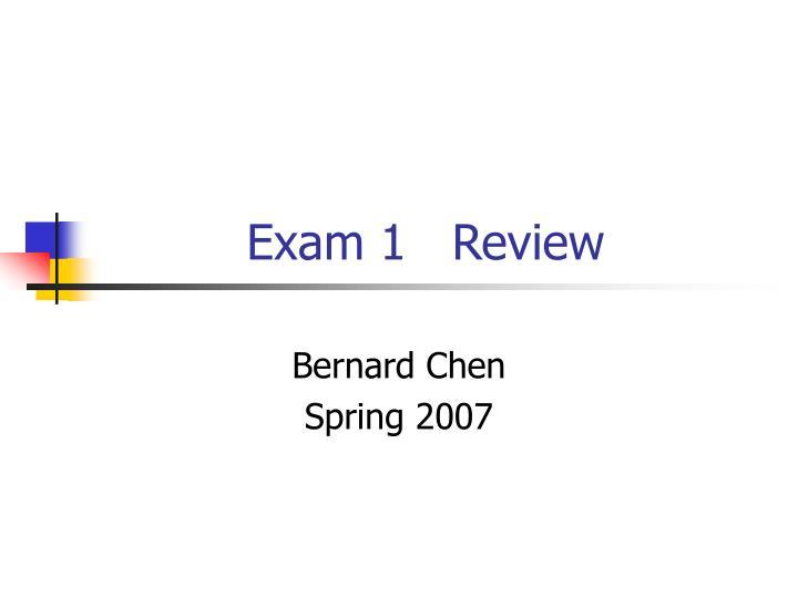 Exam 1   Review