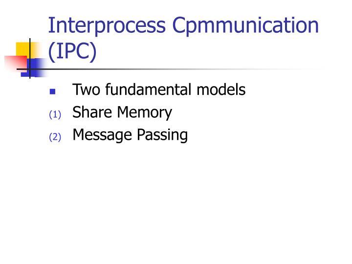 Interprocess Cpmmunication (IPC)