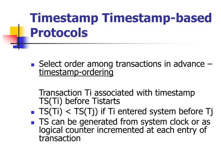 Timestamp timestamp based protocols