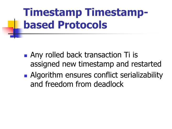 Timestamp Timestamp-based Protocols