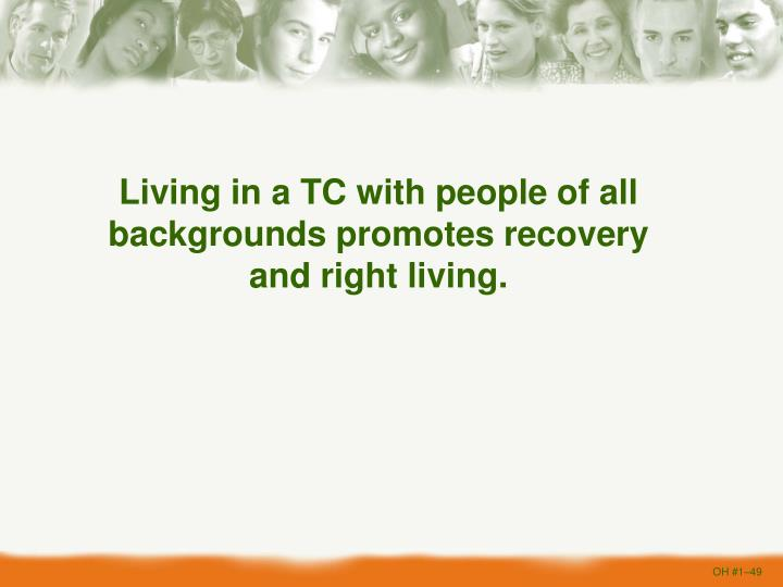 Living in a TC with people of all backgrounds promotes recovery