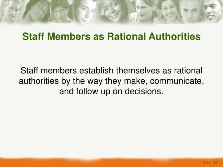 Staff Members as Rational Authorities