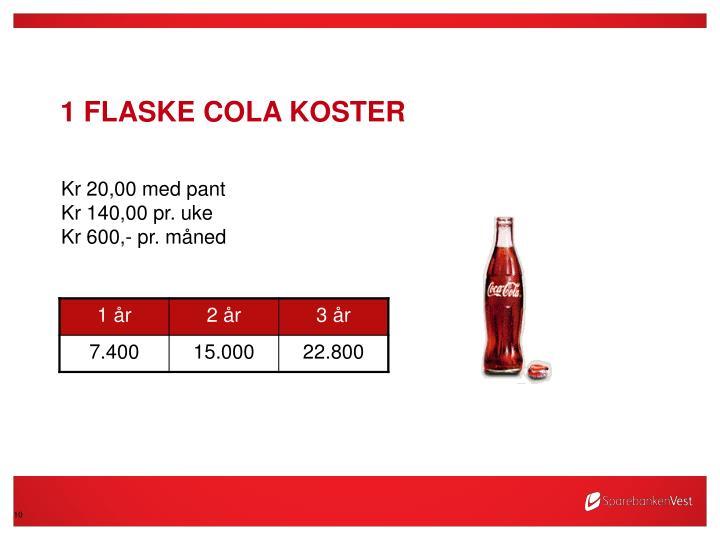 1 flaske Cola koster