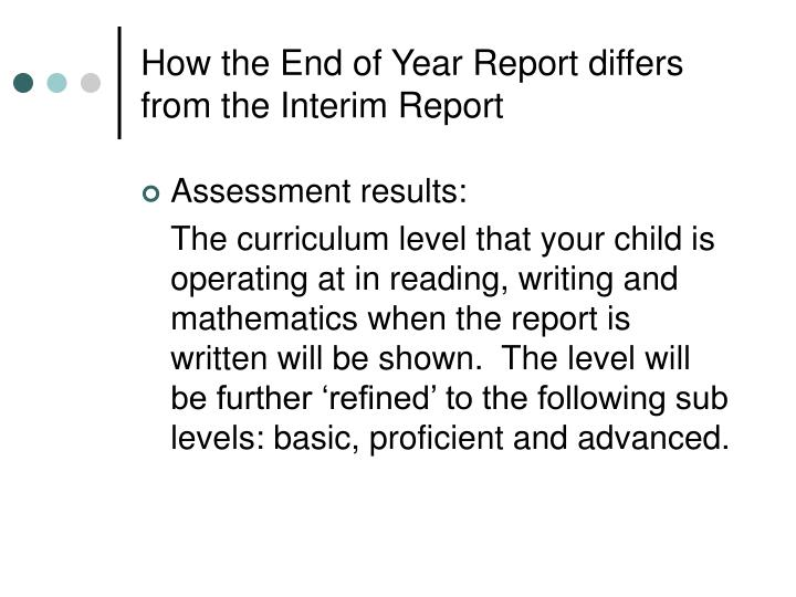 How the End of Year Report differs from the Interim Report
